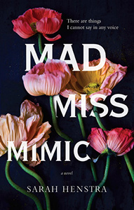 Mad Miss Mimic by Sarah Henstra is awful